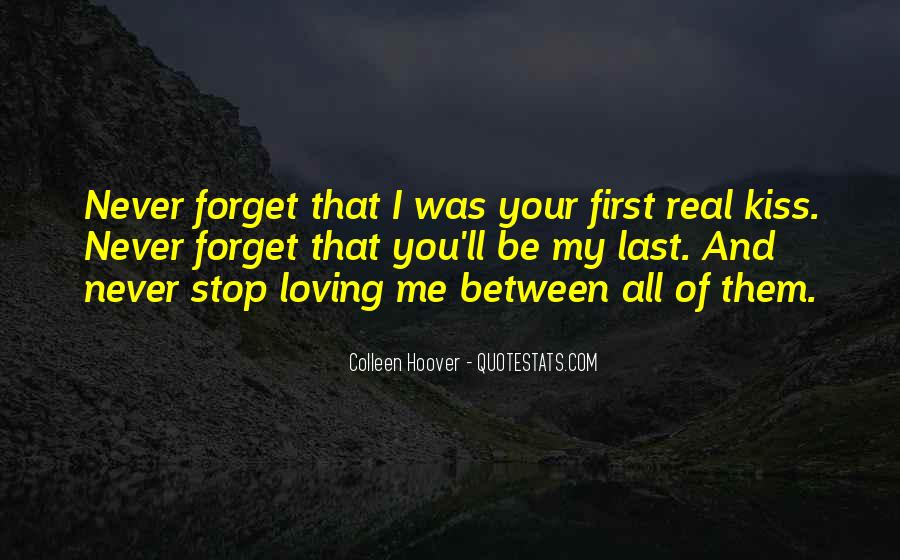 You'll Never Forget Me Quotes #1407810