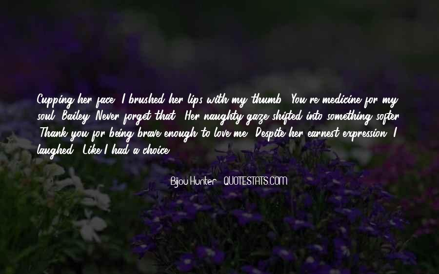 You'll Never Forget Me Quotes #1433029