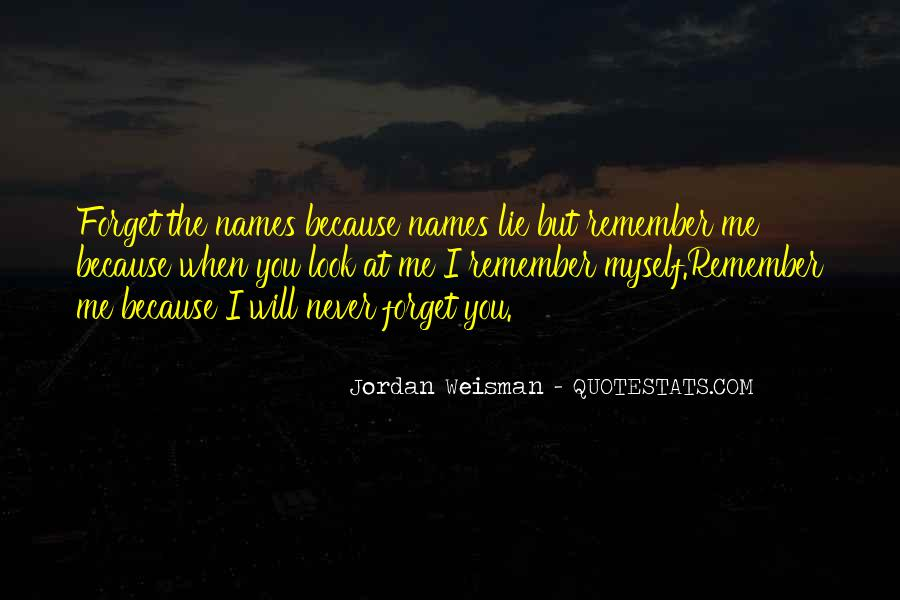 You'll Never Forget Me Quotes #156220