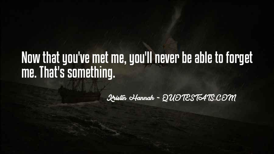 You'll Never Forget Me Quotes #553421