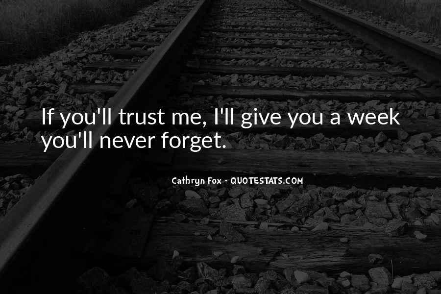 You'll Never Forget Me Quotes #691793