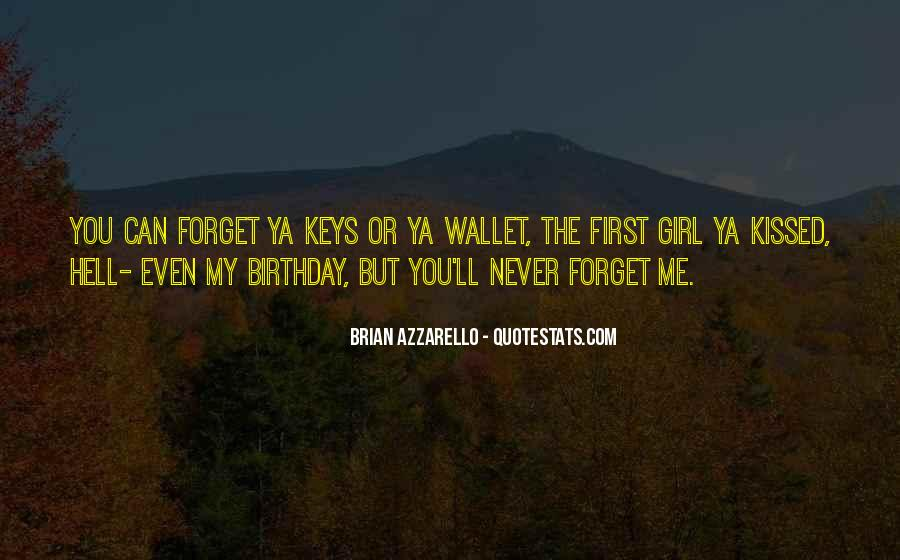 You'll Never Forget Me Quotes #877112