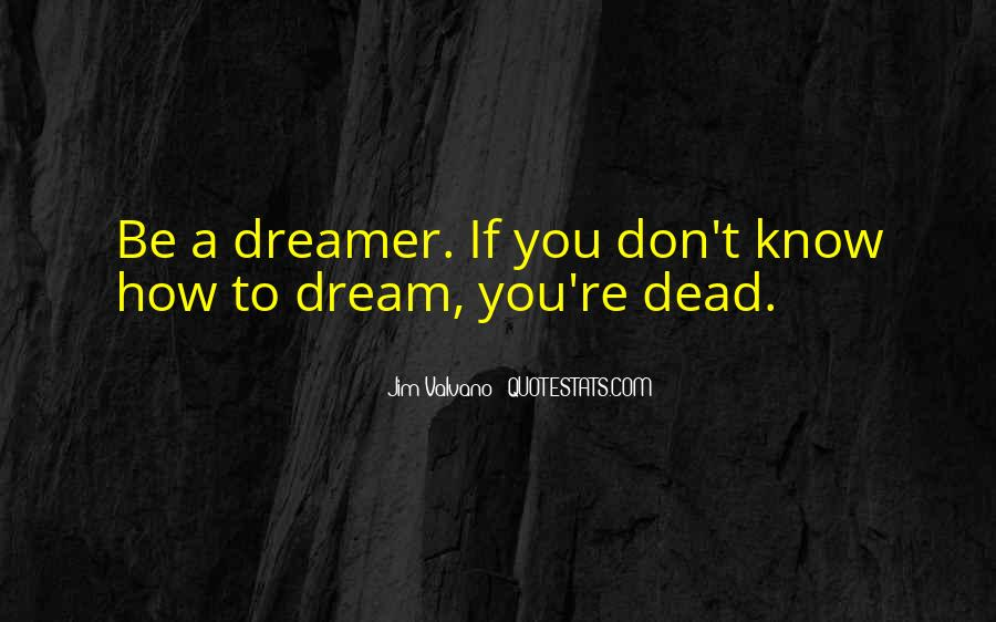You're A Dream Quotes #529539