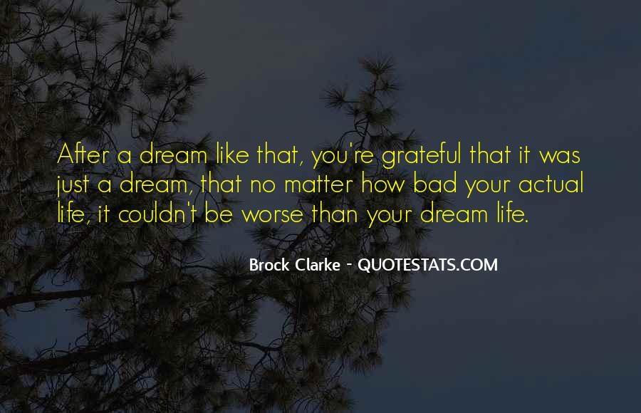 You're A Dream Quotes #607869