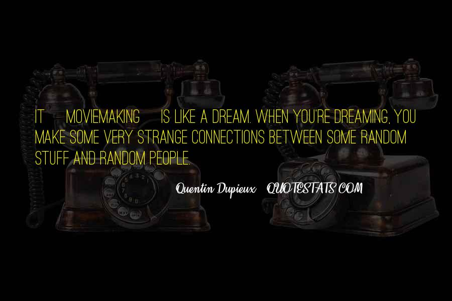 You're A Dream Quotes #719869