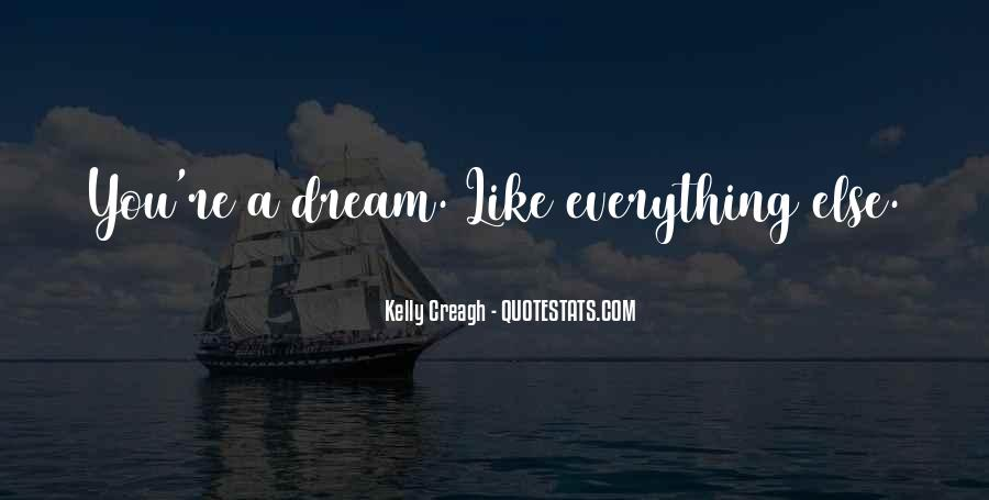 You're A Dream Quotes #99908