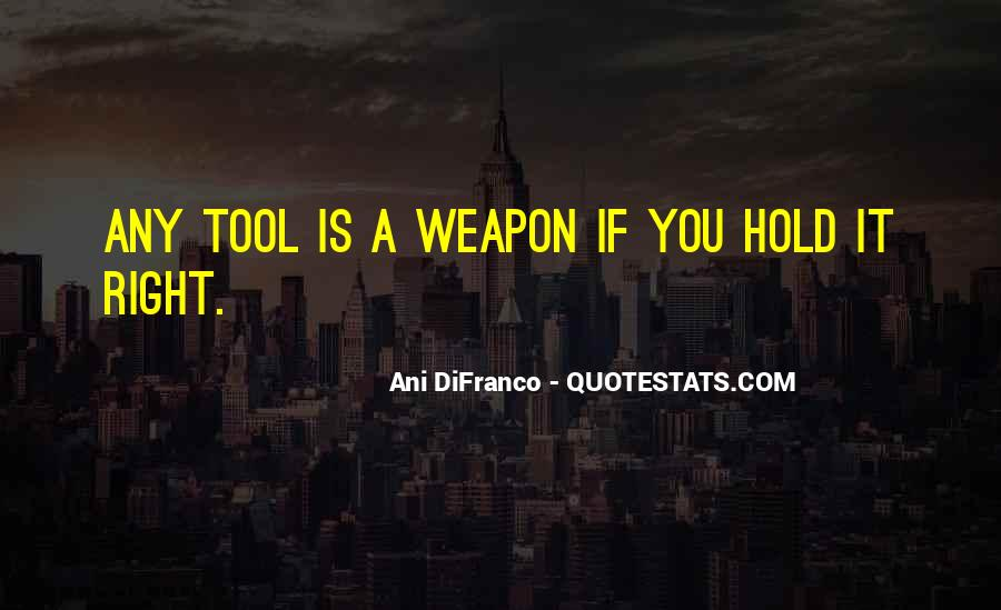 You're A Tool Quotes #71471