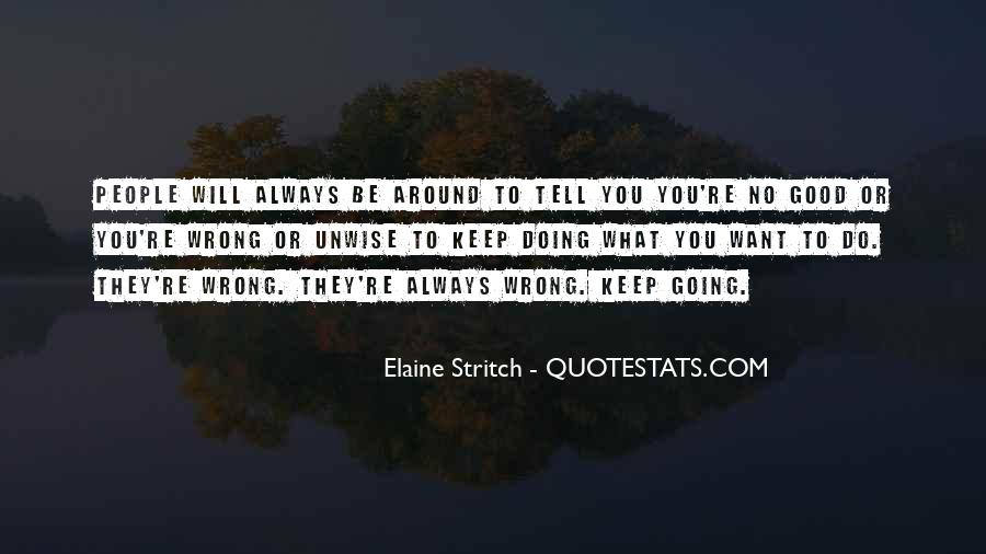 You're Always Wrong Quotes #702599