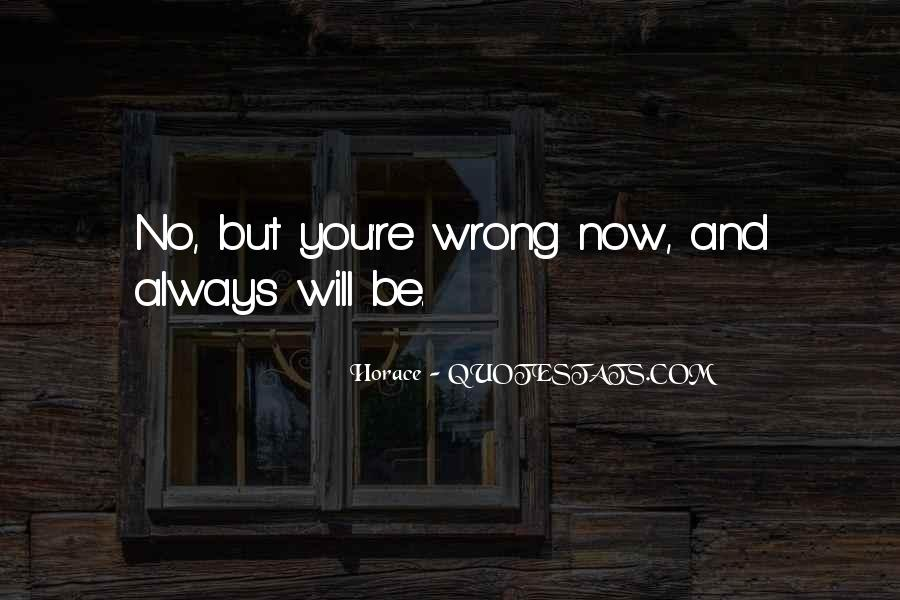 You're Always Wrong Quotes #953637