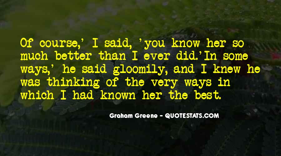 You're Better Than Her Quotes #1628974