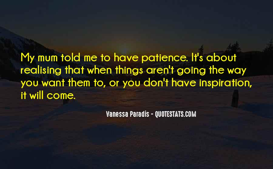 You're My Inspiration Quotes #1369523