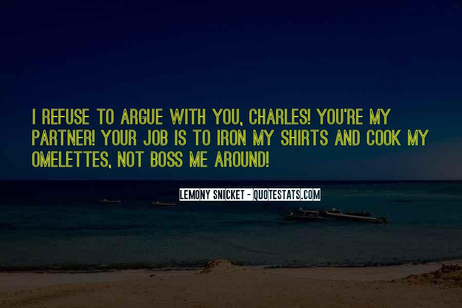 You're Not My Boss Quotes #1163401