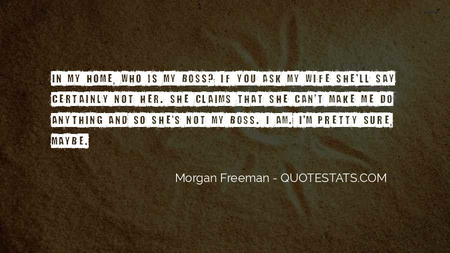 You're Not My Boss Quotes #381694