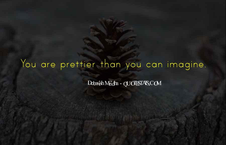 You're Prettier Than Quotes #226684
