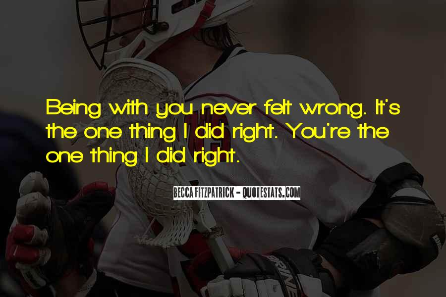You're Right I'm Wrong Quotes #1400618