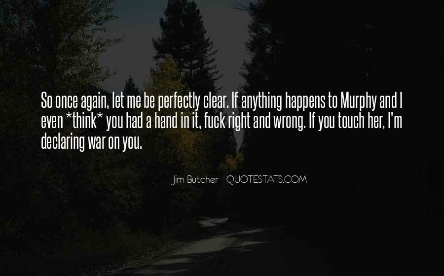 You're Right I'm Wrong Quotes #1521159