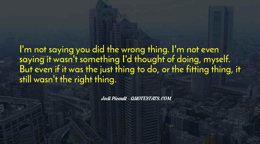 You're Right I'm Wrong Quotes #1547872