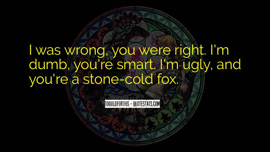 You're Right I'm Wrong Quotes #155838