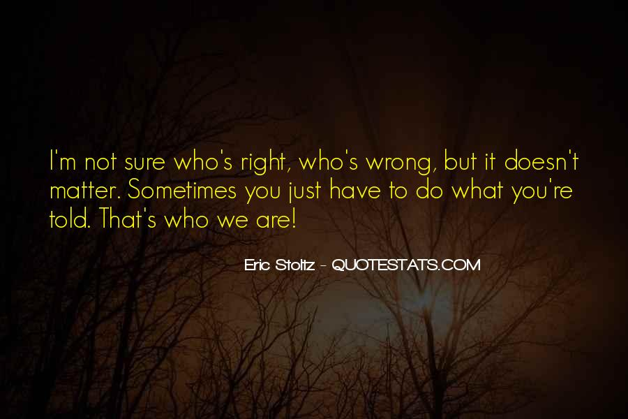 You're Right I'm Wrong Quotes #378836
