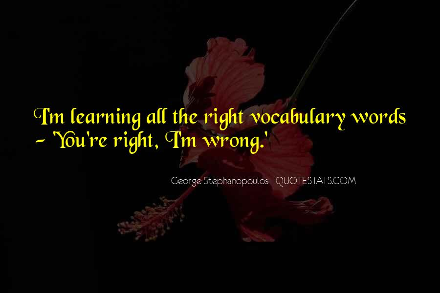 You're Right I'm Wrong Quotes #4242