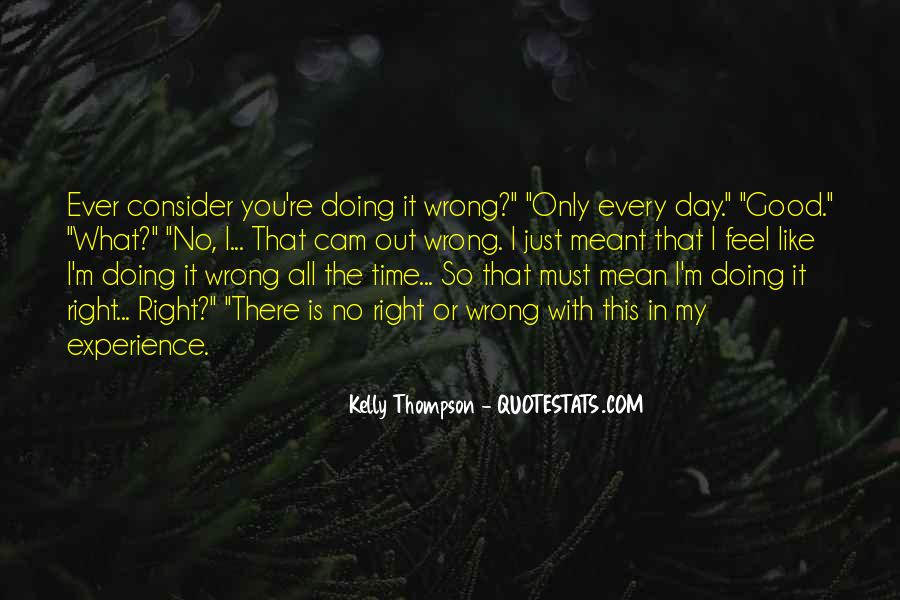 You're Right I'm Wrong Quotes #468528