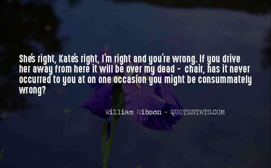 You're Right I'm Wrong Quotes #563335