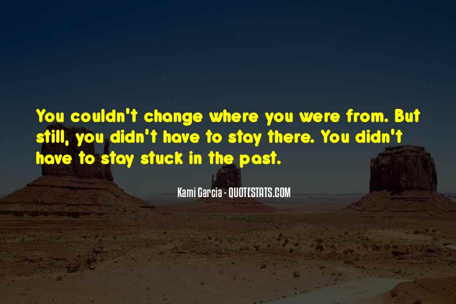 You're Stuck In The Past Quotes #1275087