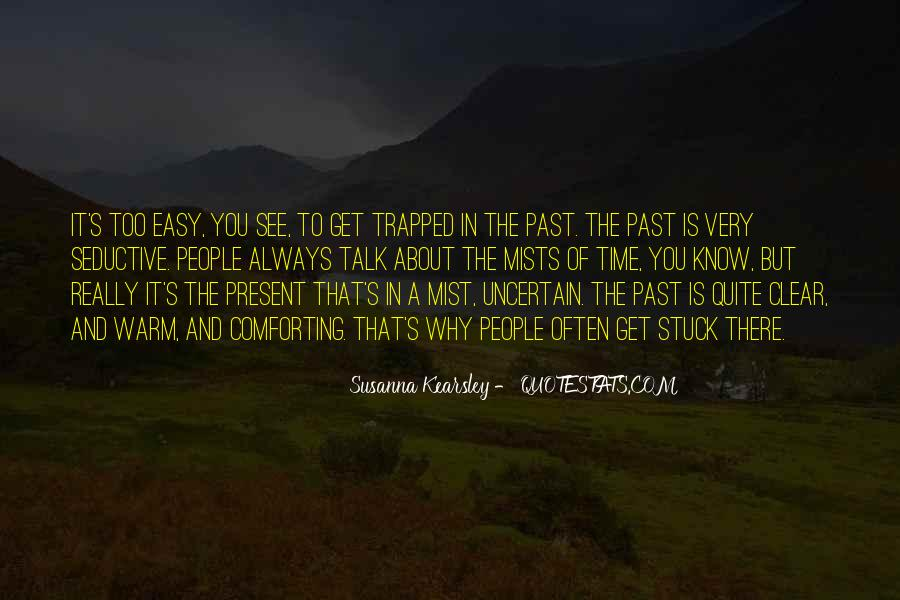 You're Stuck In The Past Quotes #661123