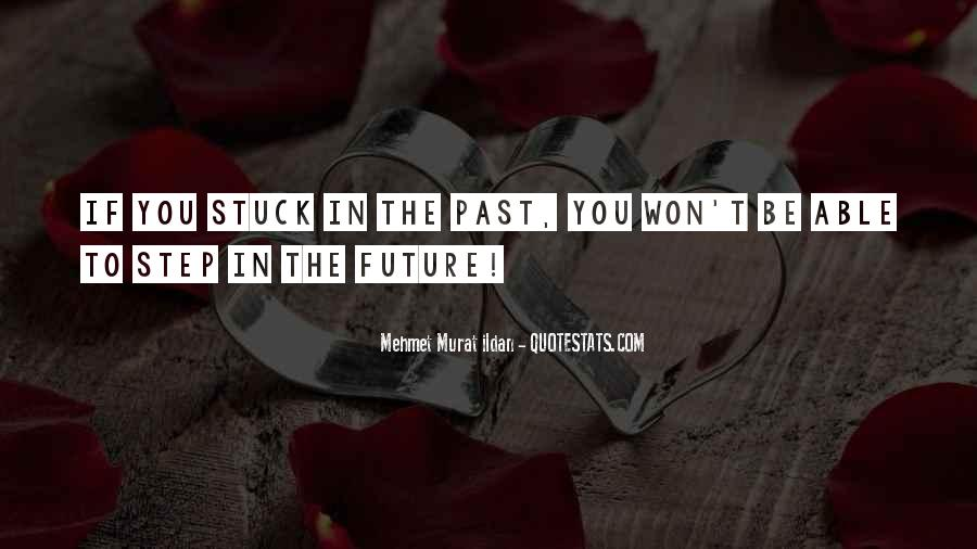 You're Stuck In The Past Quotes #806344