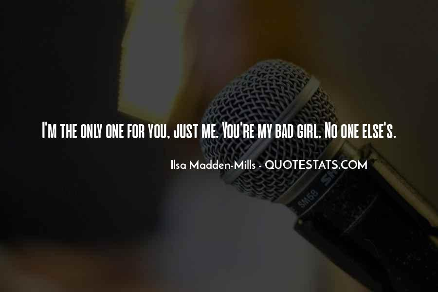 You're The One Girl Quotes #164430
