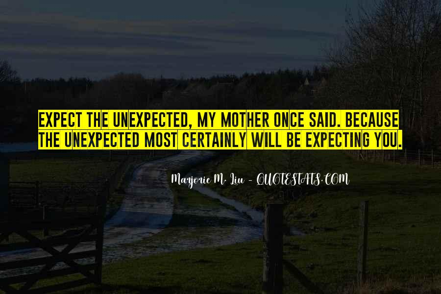 Quotes About Not Expecting The Unexpected #1371466