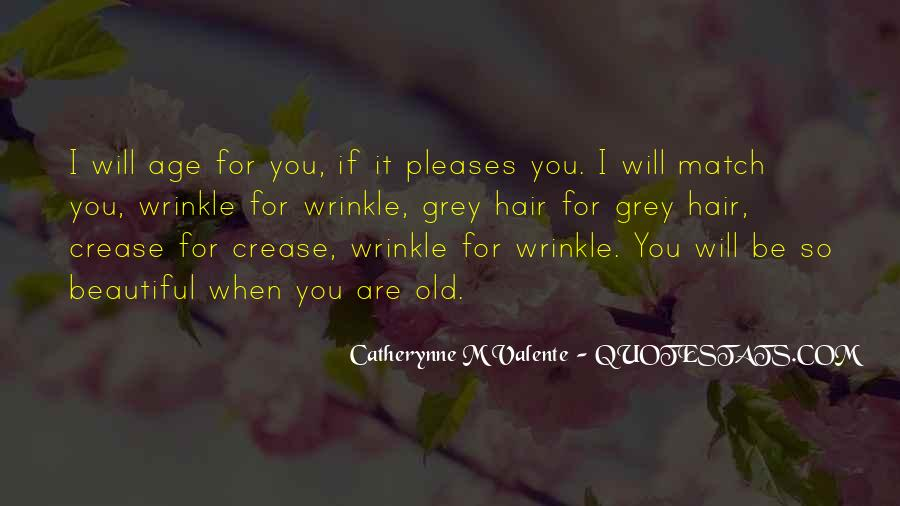 You're Too Old For Me Quotes #2350
