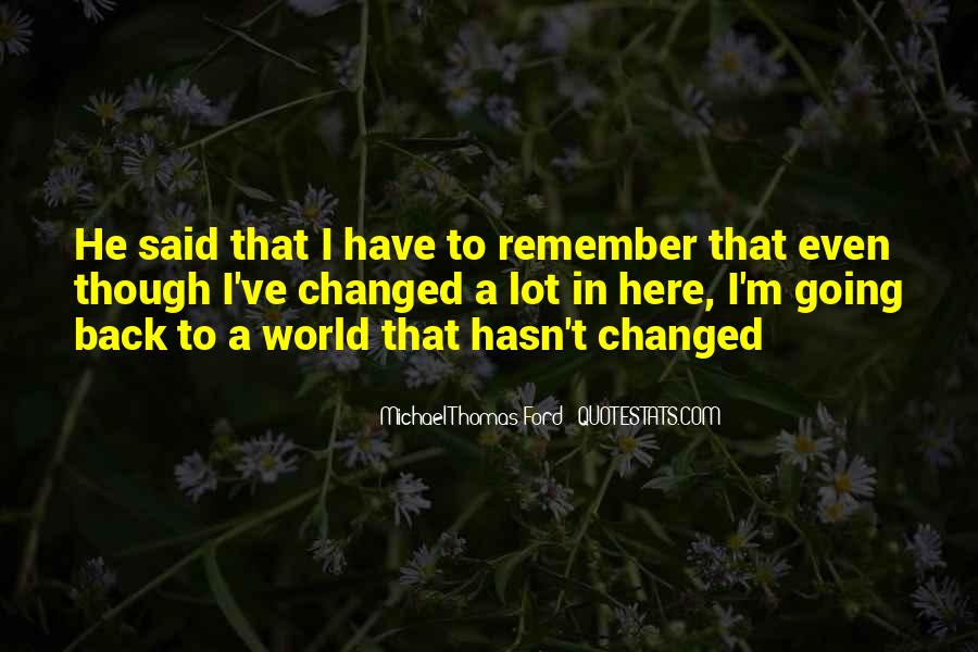You've Changed My World Quotes #115135