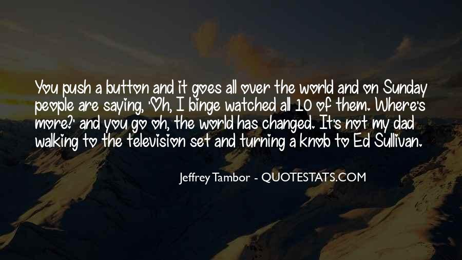 You've Changed My World Quotes #1185058