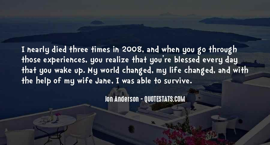 You've Changed My World Quotes #1240672