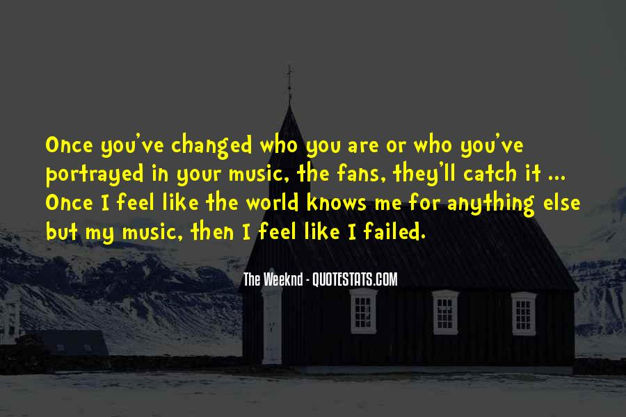 You've Changed My World Quotes #1405019