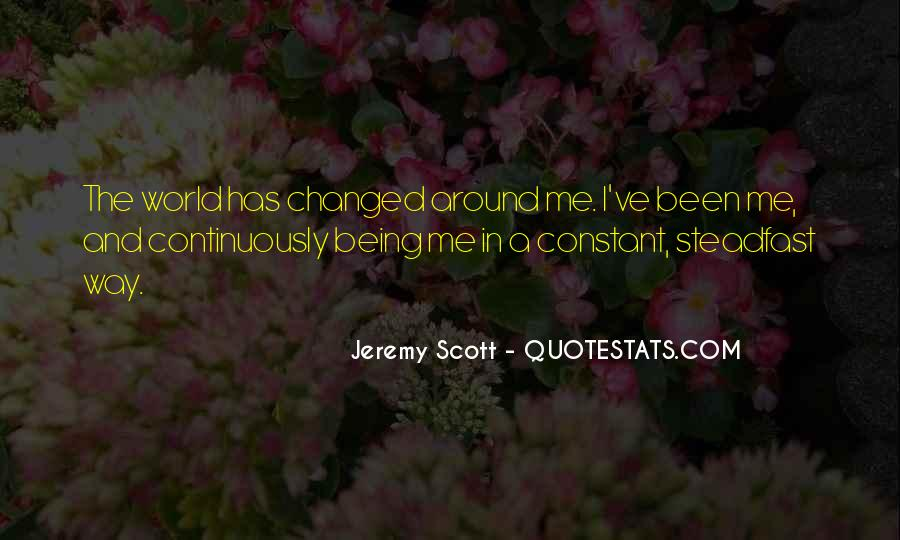 You've Changed My World Quotes #1452937