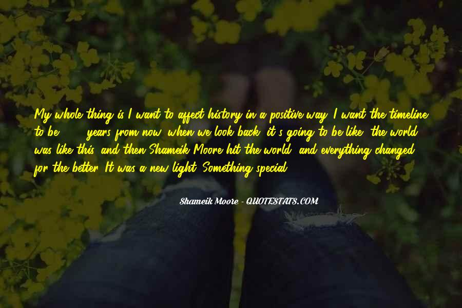 You've Changed My World Quotes #16399