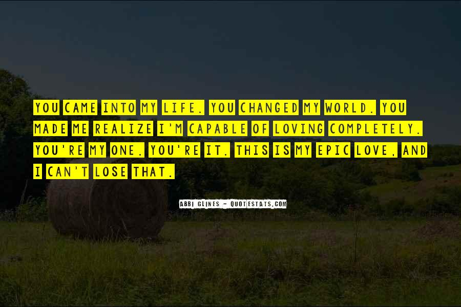 You've Changed My World Quotes #1644881