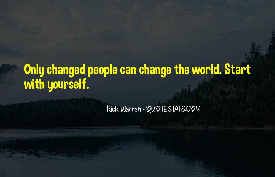 You've Changed My World Quotes #53409