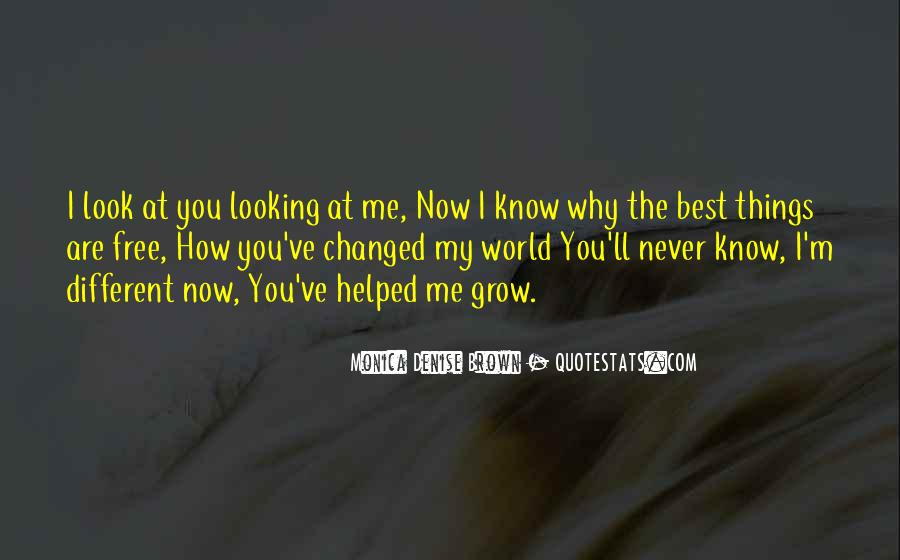 You've Changed My World Quotes #558647