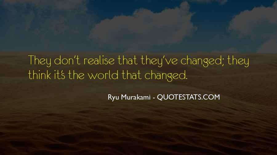 You've Changed My World Quotes #989505