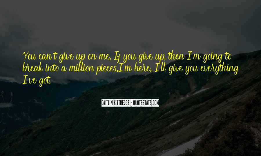 You've Got Me Quotes #148412