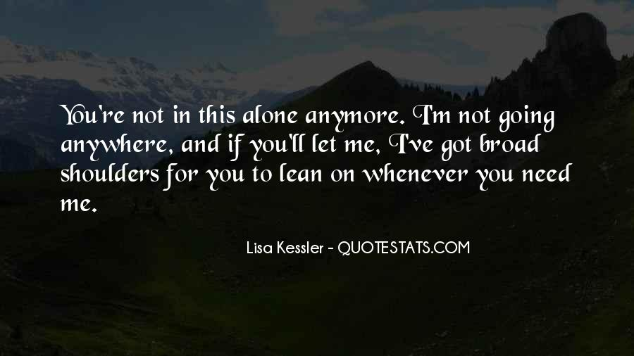 You've Got Me Quotes #51045
