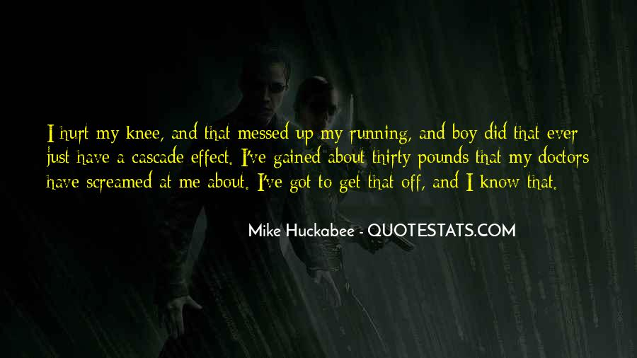 You've Hurt Me Too Much Quotes #162653