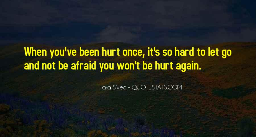 You've Hurt Me Too Much Quotes #38247
