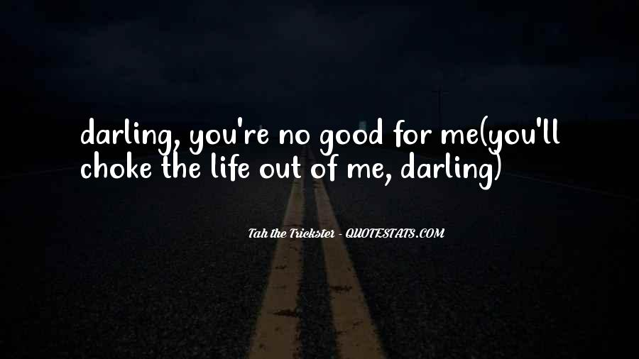 You've Lost Me For Good Quotes #1310318