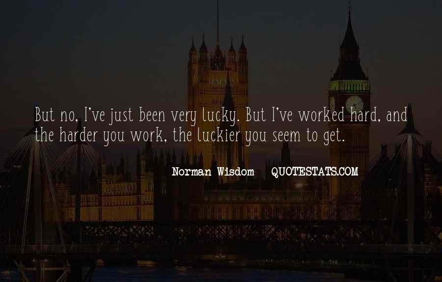 You've Worked Hard Quotes #1294906