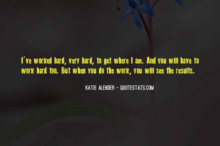You've Worked Hard Quotes #1297013