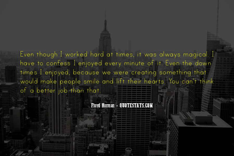 You've Worked Hard Quotes #194087